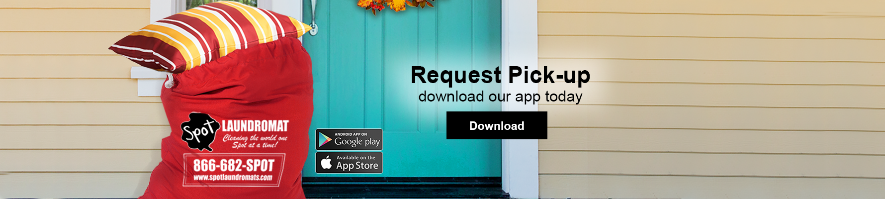 request pick-up, download our app today.