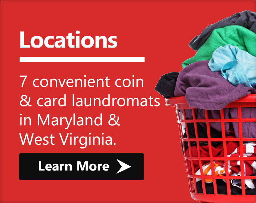 Locations 7 convenient coin & card laundromats in Maryland and West Virginia