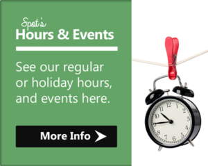 Spot's hours and events will be listed on this page, if you want to see the laundromat's regular or holiday hours and upcoming events, click here.