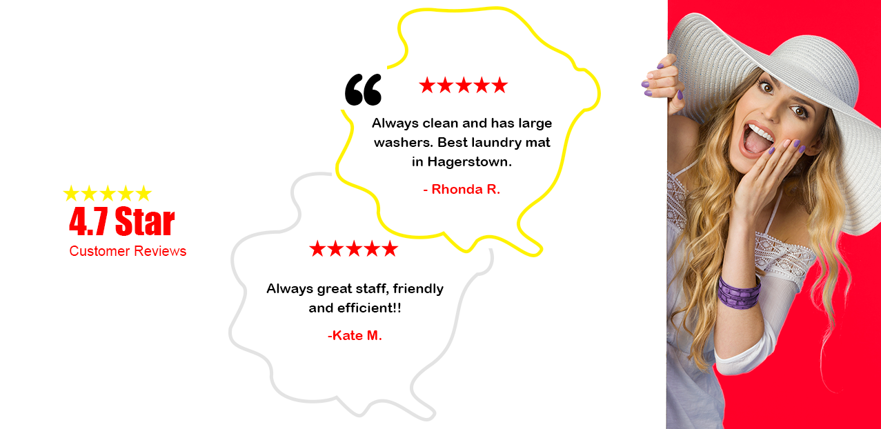 4.7 star customer reviews. Always clean and has large washers. Best laundry mat in Hagerstown.