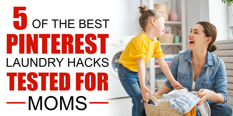 5 PInterest Tested Laundry Hacks for Moms