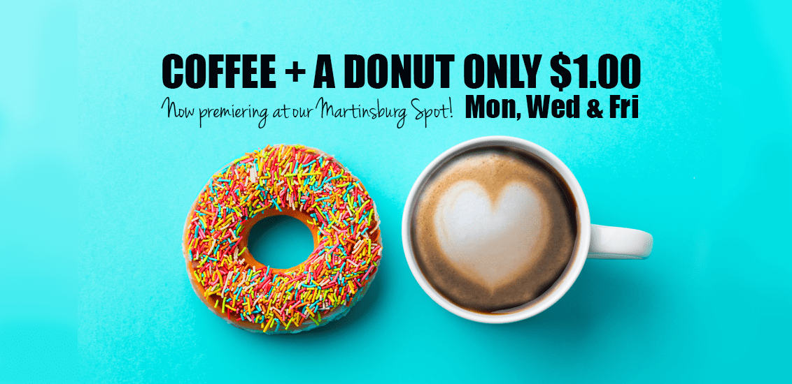 Spot Martinsburg Free Donut with Coffe only a $1.00